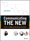 Communicating the New (eBook): Methods to Shape and Accelerate Innovation